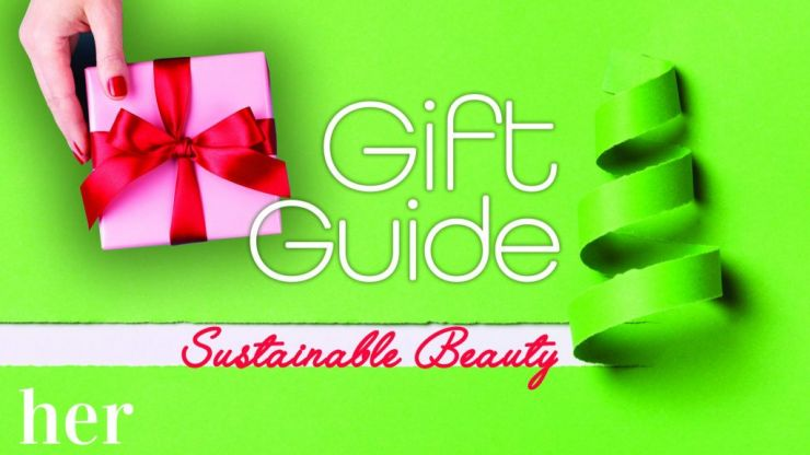 Her Christmas Gift Guide: 10 sustainable and clean beauty brands you'll want to pop on the gift list (and your wishlist)