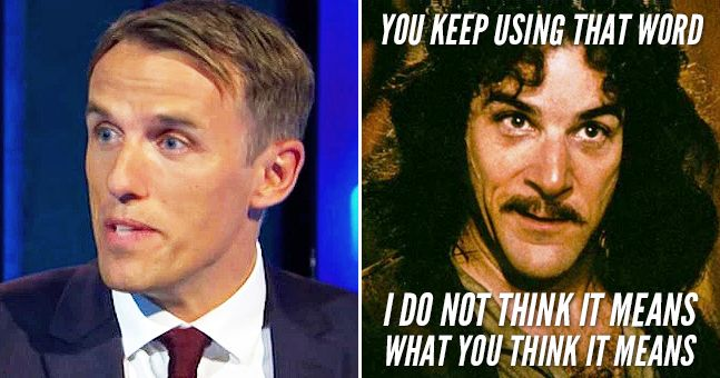 Poor Phil Neville is mocked for using a word he doesn't seem to understand
