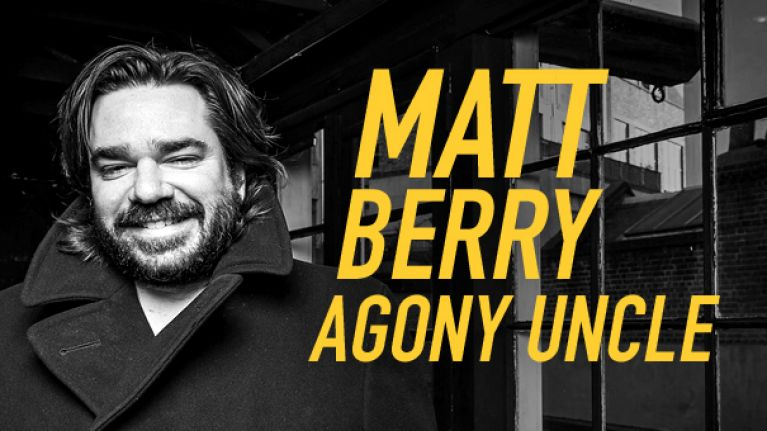 JOE Agony Uncle Matt Berry solves your problems...