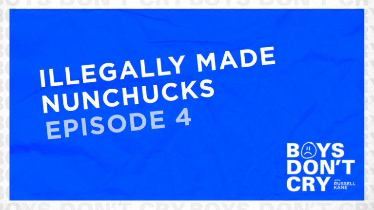 Illegally Made Nunchucks | Boys Don't Cry with Russell Kane - Episode 4