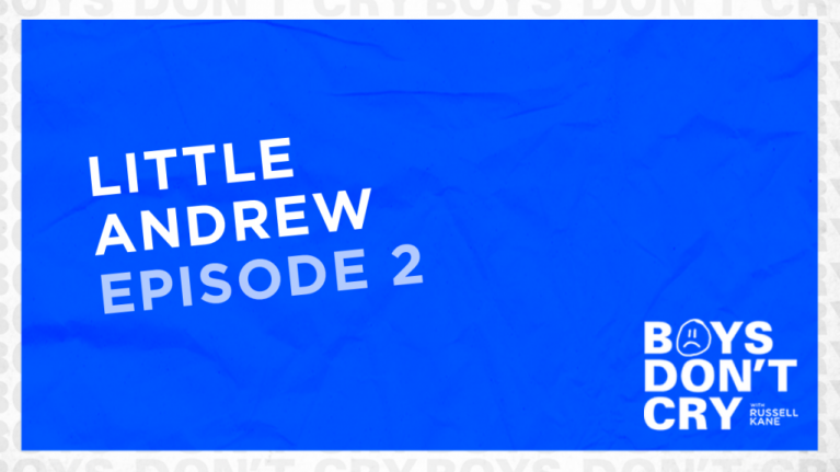 Little Andrew | Boys Don't Cry with Russell Kane - Episode 2