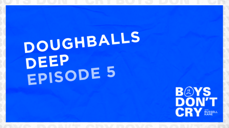 Doughballs Deep   Boys Don't Cry with Russell Kane - Episode 5