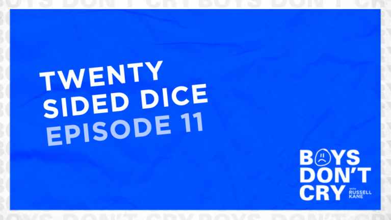 Twenty-Sided Dice | Boys Don't Cry with Russell Kane - Episode 11