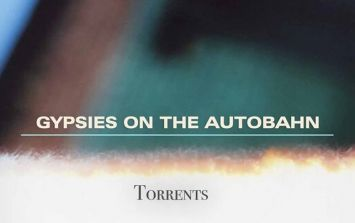JOE's New Song of the Day #327: Gypsies On The Autobahn – 'Torrents'