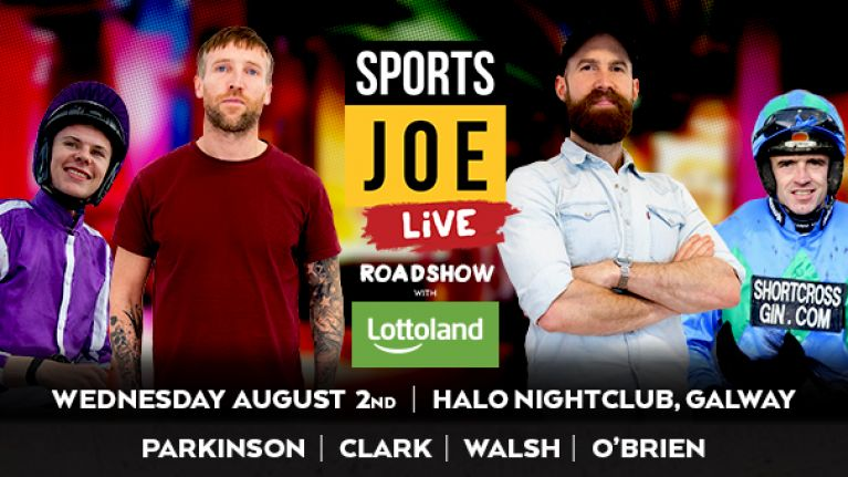 The SportsJOE Live Roadshow is coming to Halo Nightclub for the Galway Races on 2 August