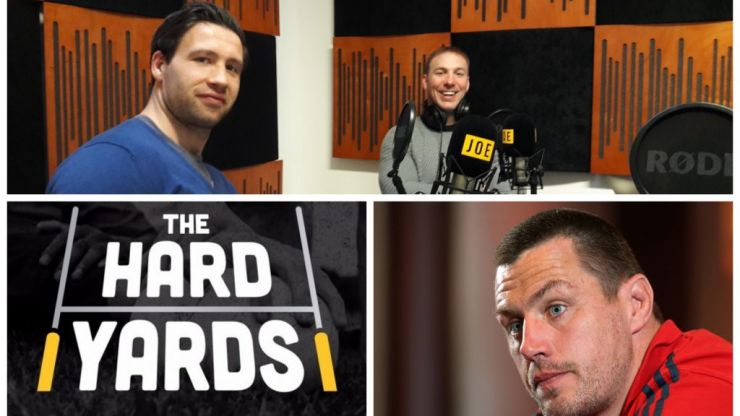 PODCAST: Stephen Ferris, Kev McLaughlin and James Coughlan on The Hard Yards
