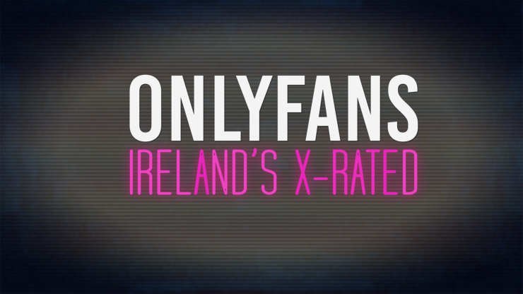 Irish dad who makes €50k a month to open up on OnlyFans experience in new documentary tonight
