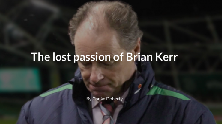 The lost passion of Brian Kerr: The best tool Irish football won't use