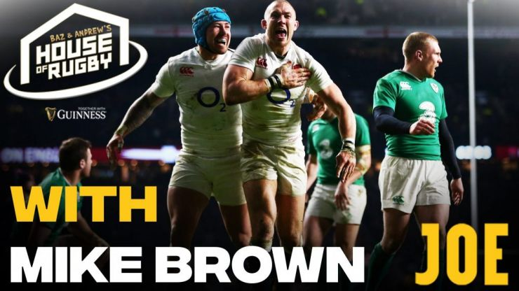 Baz & Andrew's House of Rugby - Mike Brown on past battles with Ireland
