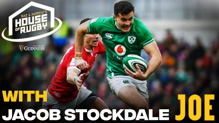 Baz & Andrew's House of Rugby - Jacob Stockdale sets sight on Lions