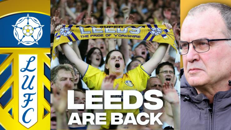 Leeds United are back